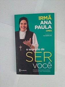 O Segredo de Ser Você - Irmã Ana Paula
