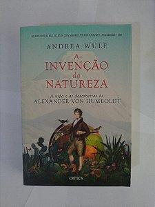 A Invenção da Natureza - Andrea Wulf