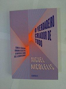 O Verdadeiro Criador de Tudo - Miguel Nicolellis