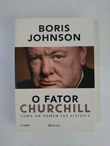 O Fator Churchill: Como um Homem Fez História - Boris Johnson