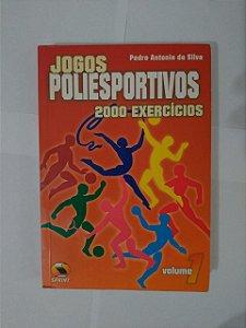 Jogos Poliesportivos: 200 Exercícios - Pedro Antonio da Silva