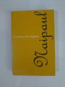 O Enigma da Chegada - V. S. Naipaul