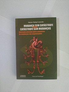 Mudança sem Catástrofe ou Catástrofe sem Mudanças - Héctor Rafael Lisondo