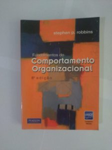Fundamentos do Comportamento Organizacional - Stephen P. Robbins