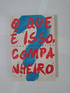 O Que é Isso Companheiro - Fernando Gabeira