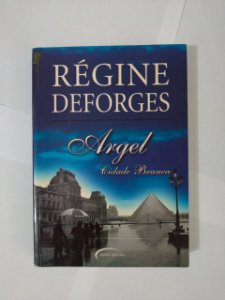 Argel, Cidade Branca - Régine Deforges