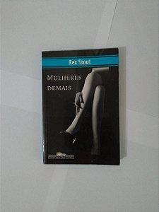 Mulheres Demais - Rex Stout