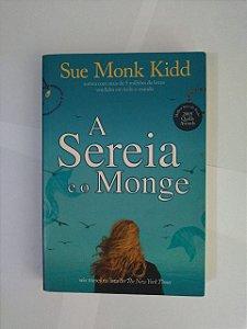 A Seria e o Monge - Sue Monk Kidd