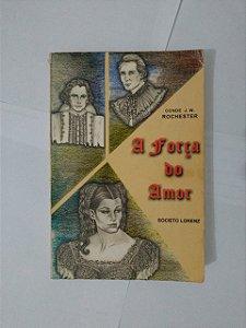 A Força do Amor - J. W. Rochester