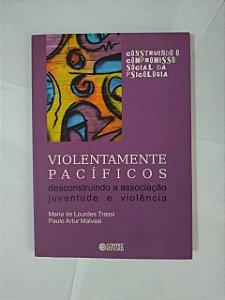 Violentamente Pacíficos - Maria de Lourdes Trassi e Paulo Artur Malvasi