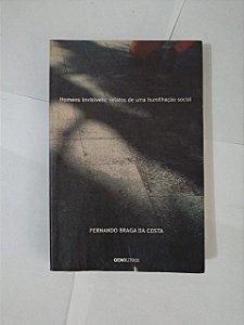 Homens Invisíveis: Relatos de Uma Humilhação Social - Fernando Braga da Costa
