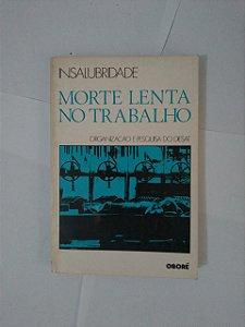Morte Lenta no Trabalho - Antonio José Arruda Rebouças