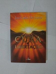 Cura e Libertação - José Carlos de Lucca
