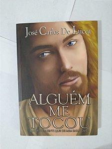 Alguém me Tocou - José Carlos de Lucca