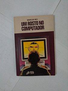 Um Rosto no Computador - Marcos Rey