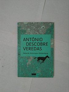 Antônio Descobre Veredas - Deborah Kietzman Goldemberg