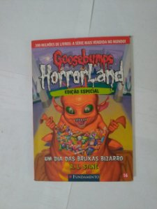 Goosebumps Horrorland:  Um dia das Bruxas Bizarros - R. L. Stine (Edição especial)