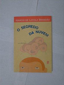 O Segredo da Nuvem - Ignácio de Loyola Brandão