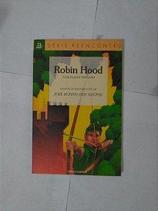 Robin Hood: O Salteador Virtuoso - Adaptação de Joel Rufino dos Santos (Reencontro)