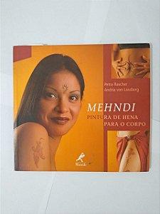 Mehndi: Pintura de Hena Para o Corpo - Petra Rascher e Andrian Von Lossberg