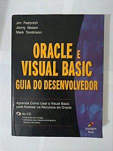Oracle e Visual Basic: Guia do Desenvolvedor - Jim Fedynich, Jenny Besaw e Mark Tomlinson
