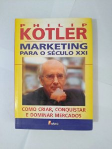 Marketing Para O Século XXI - Philip Kotler