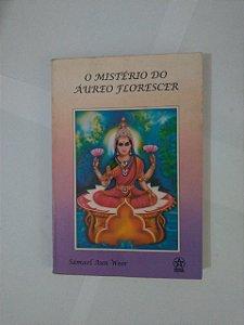 O Mistério do Áureo Florescer - Samael aun Weor