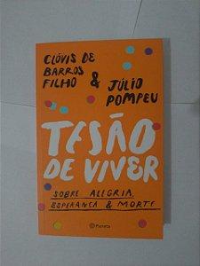 Tesão de Viver - Clóvis de Barros Filho e Júlio Pompeu
