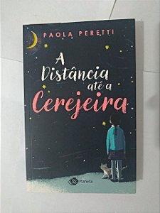 A Distância Até a Cerejeira - Paola Peretti