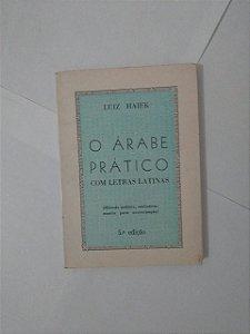 O Árabe Prático Com Letras Latinas - Luiz Haiek