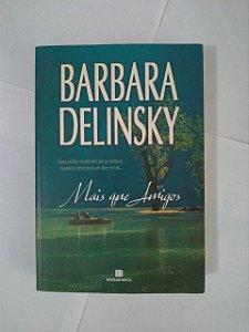Mais que Amigos -  Barbara Delinsky