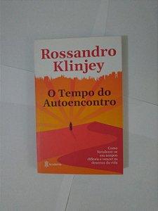 O Tempo do Autoencontro - Rossandro Klinjey