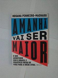 Amanhã Vai Ser Maior - Rosana Pinheiro-Machado