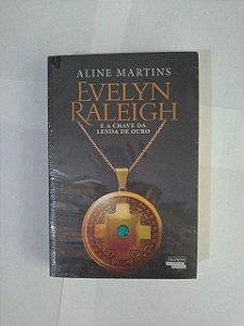 Evelyn Raleigh e a Chave da Lenda de Ouro - Aline Martins