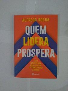 Quem Lidera Prospera - Alfredo Rocha