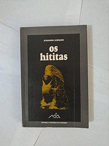 Os Hititas - Johannes Lehmann