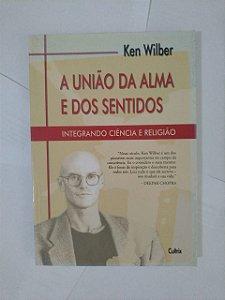 A União da Alma e Dos Sentidos - Ken Wilber