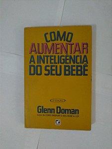 Como Aumentar a Inteligência do seu Bebê - Glenn Doman