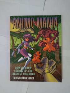 Anime Mania: How To Draw Characters For Japanese Animation  - Christopher Hart