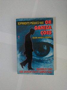 Sofrimento Psíquico nas Organizações - Wanderley Codo e José Jackson Coelho Sampaior (Orgs.)