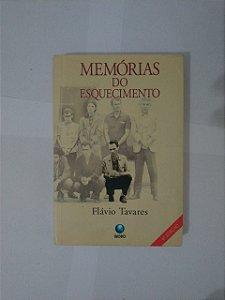 Memórias do Esquecimento - Flávio Tavares