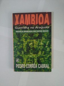 Xambioá: Guerrilha na Araguaia - Pedro Corrêa Cabral