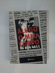 Alugo o Meu Corpo - Paulo Lee