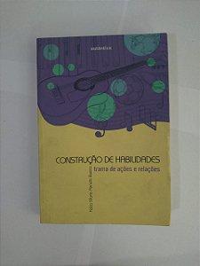 Construção de habilidades: Trama de Ações e Relações - Kátia Maria Penido Bueno