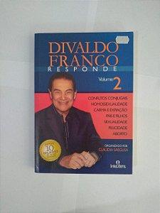 Divaldo Franco Responde Vol. 2 - Claudia Saegusa (Org.)