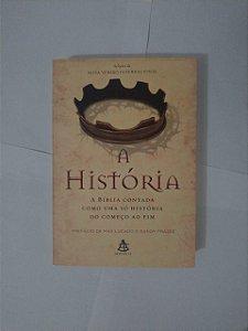 A História: A Bíblia Contada Como Uma só História, Do Começo ao Fim