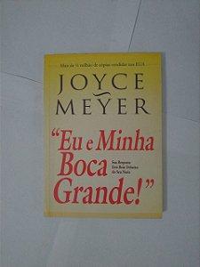 Eu e Minha Boca Grande! - Joyce Meyer