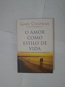 O Amor Como Estilo de Vida - Gary Chapman