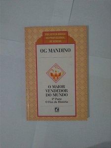 O Maior vendedor do Mundo: 2ª parte - O Fim da História - Og Mandino