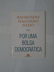 Por Uma Bolsa Democrática - Raymundo Magliano Filho